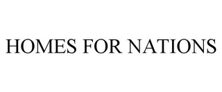 mark for HOMES FOR NATIONS, trademark #85627430