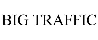 mark for BIG TRAFFIC, trademark #85627500