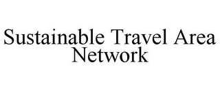 mark for SUSTAINABLE TRAVEL AREA NETWORK, trademark #85627511