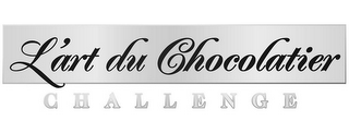 mark for L'ART DU CHOCOLATIER CHALLENGE, trademark #85627811