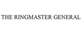mark for THE RINGMASTER GENERAL, trademark #85627822