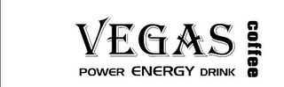 mark for VEGAS COFFEE POWER ENERGY DRINK, trademark #85628039