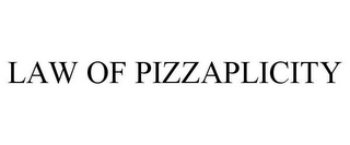 mark for LAW OF PIZZAPLICITY, trademark #85628054