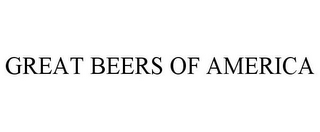 mark for GREAT BEERS OF AMERICA, trademark #85628381