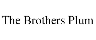 mark for THE BROTHERS PLUM, trademark #85628805