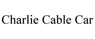 mark for CHARLIE CABLE CAR, trademark #85629137