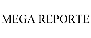 mark for MEGA REPORTE, trademark #85629516