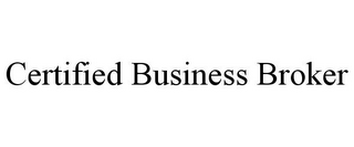 mark for CERTIFIED BUSINESS BROKER, trademark #85629529