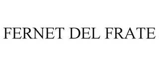 mark for FERNET DEL FRATE, trademark #85629981