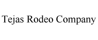 mark for TEJAS RODEO COMPANY, trademark #85630184