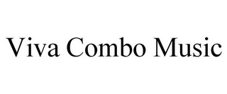 mark for VIVA COMBO MUSIC, trademark #85630278