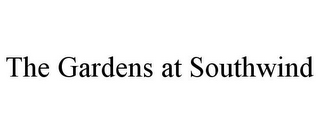 mark for THE GARDENS AT SOUTHWIND, trademark #85630410