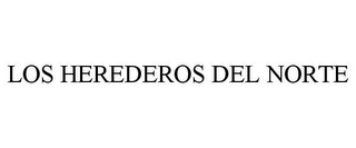 mark for LOS HEREDEROS DEL NORTE, trademark #85630564