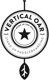 mark for VERTICAL OAR STAND UP PADDLEBOARDING MADE IN THE USA, trademark #85630680