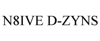 mark for N8IVE D-ZYNS, trademark #85630873