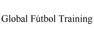 mark for GLOBAL FÚTBOL TRAINING, trademark #85631067