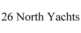mark for 26 NORTH YACHTS, trademark #85631093