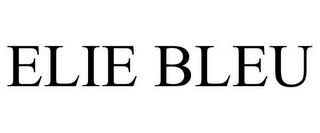 mark for ELIE BLEU, trademark #85631274