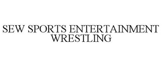 mark for SEW SPORTS ENTERTAINMENT WRESTLING, trademark #85631302