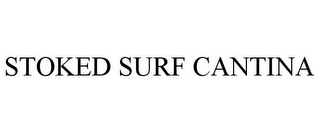 mark for STOKED SURF CANTINA, trademark #85631967