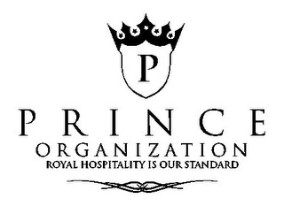 mark for P P R I N C E  O R G A N I Z A T I O N ROYAL HOSPITALITY IS OUR STANDARD, trademark #85632261