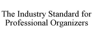 mark for THE INDUSTRY STANDARD FOR PROFESSIONAL ORGANIZERS, trademark #85632663