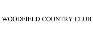 mark for WOODFIELD COUNTRY CLUB, trademark #85633032