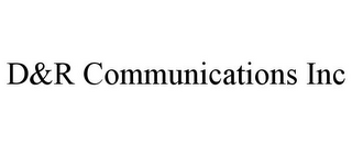 mark for D&R COMMUNICATIONS INC, trademark #85633034