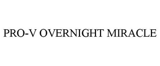 mark for PRO-V OVERNIGHT MIRACLE, trademark #85633038
