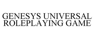 mark for GENESYS UNIVERSAL ROLEPLAYING GAME, trademark #85633044