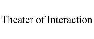 mark for THEATER OF INTERACTION, trademark #85633089