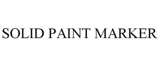 mark for SOLID PAINT MARKER, trademark #85633096