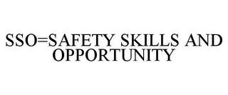 mark for SSO=SAFETY SKILLS AND OPPORTUNITY, trademark #85633201