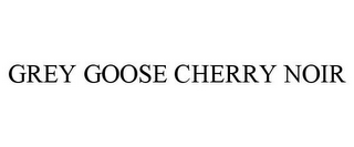 mark for GREY GOOSE CHERRY NOIR, trademark #85633270