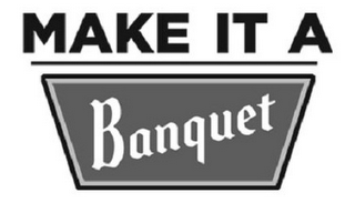 mark for MAKE IT A BANQUET, trademark #85633274