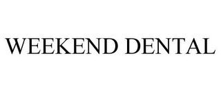 mark for WEEKEND DENTAL, trademark #85633310