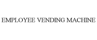 mark for EMPLOYEE VENDING MACHINE, trademark #85633890