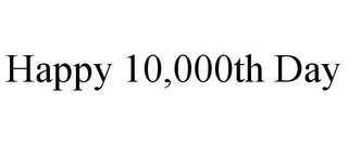 mark for HAPPY 10,000TH DAY, trademark #85633934