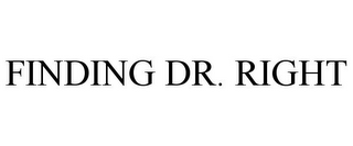 mark for FINDING DR. RIGHT, trademark #85633951