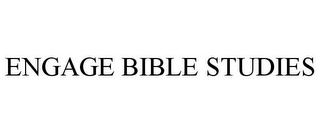 mark for ENGAGE BIBLE STUDIES, trademark #85634041