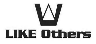 mark for W LIKE OTHERS, trademark #85634048