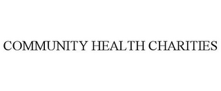 mark for COMMUNITY HEALTH CHARITIES, trademark #85634060