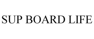 mark for SUP BOARD LIFE, trademark #85634113