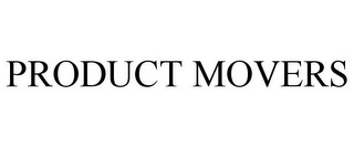 mark for PRODUCT MOVERS, trademark #85634379