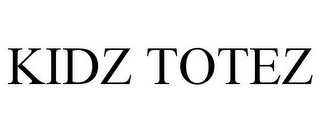 mark for KIDZ TOTEZ, trademark #85634624