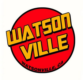 mark for WATSON VILLE WATSONVILLE, CA, trademark #85634823