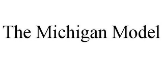 mark for THE MICHIGAN MODEL, trademark #85634931