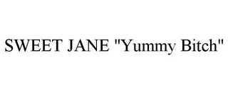"mark for SWEET JANE ""YUMMY BITCH"", trademark #85635018"