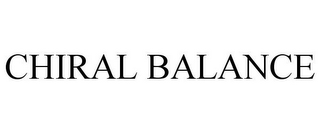 mark for CHIRAL BALANCE, trademark #85635312