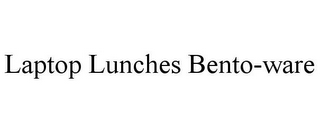mark for LAPTOP LUNCHES BENTO-WARE, trademark #85635499